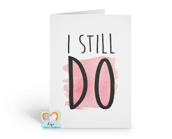 1st anniversary card, wedding anniversary card, I still do, marriage quote card, renew vows, romantic card for wife