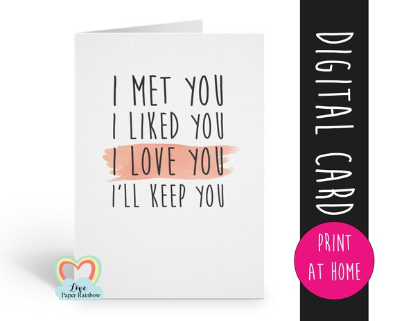 anniversary card printable funny love card digital download boyfriend valentines card i met you l liked you i love you i'll keep you