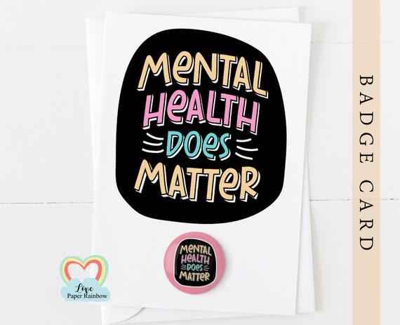mental health card, mental health badge, mental health matters, mental health awareness, mental health gift, badge card, mental health quote