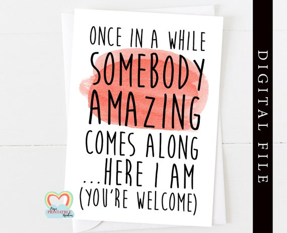 best friend card printable - funny card download - birthday card printable - funny quote - once in a while someone amazing comes along
