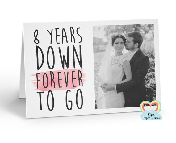 personalised 8th anniversary card, 8 years down forever to go, 8th wedding anniversary, love paper rainbow, anniversary photo card