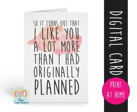 it turns out I like you a lot more than I originally planned, romantic card, valentines day card printable, valentines card, dating card,