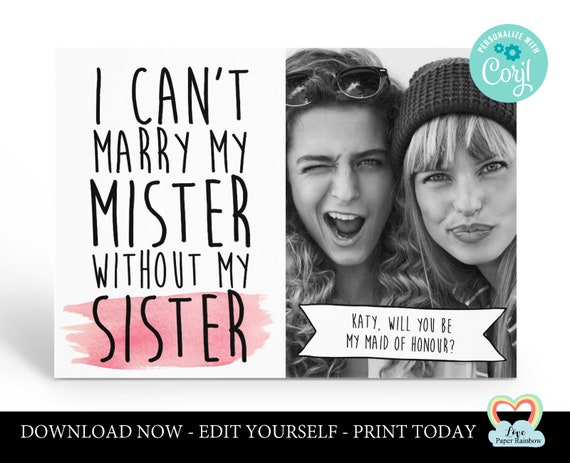 I can't marry my mister without my sister editable maid of honour card template be my bridesmaid photo card instant download funny corjl