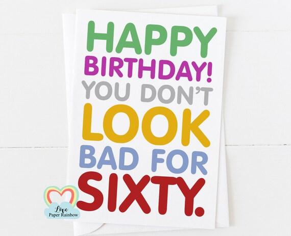 60th birthday card, mum 60th birthday card, dad 60th birthday card, funny 60th birthday card, you don't look bad for 60, sixty