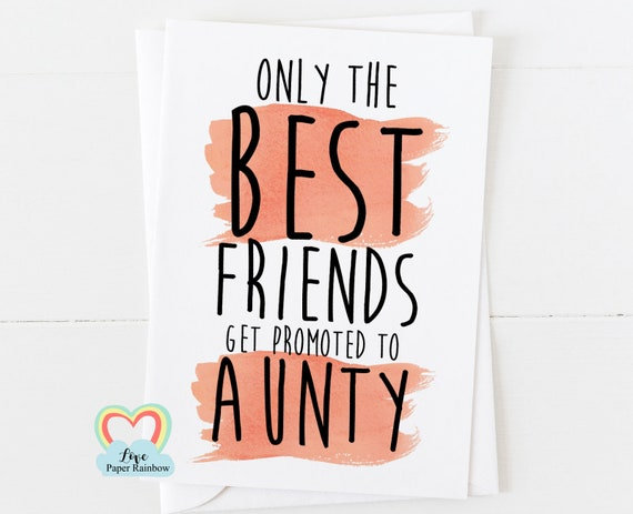only the best friends get promoted to aunty pregnancy reveal card i'm pregnant we're expecting you're going to be an aunty auntie
