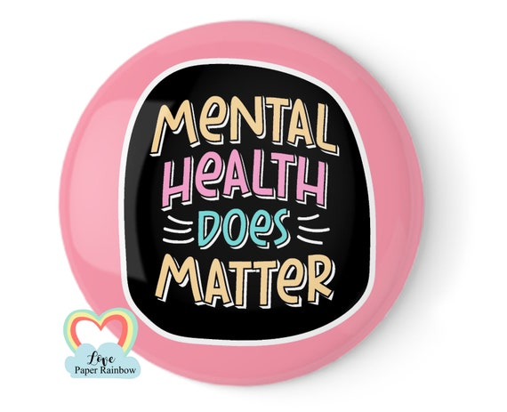 mental health badge, mental health matters, mental health awareness, mental health gift, mental health quote, mental health week