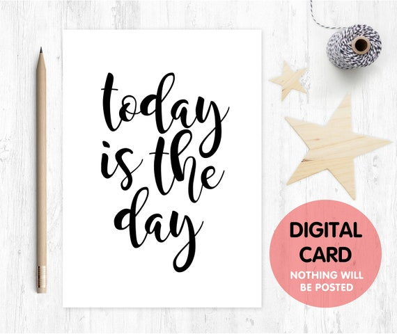 today is the day printable card good luck card digital download motivational quote instant download encouragement you can do this