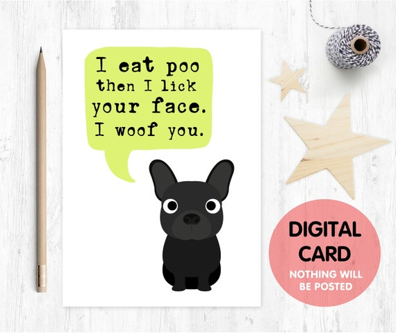 funny mother's day card, french bulldog card, frenchie card, dog mother's day card, dog mum card, dog dad card, i eat poo, I woof you