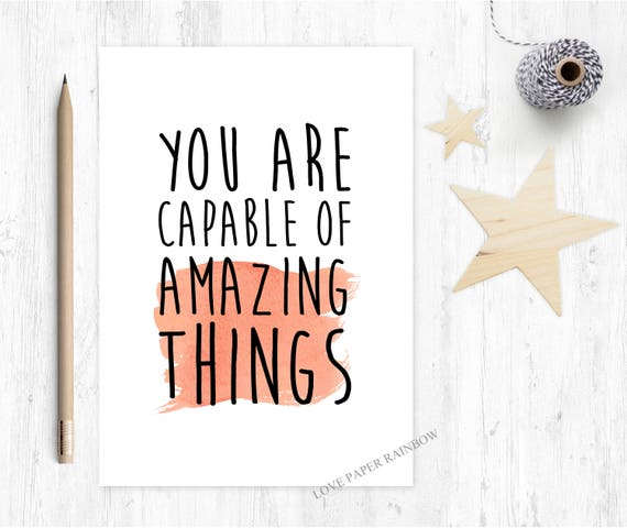 you are capable of amazing things, motivational quote, inspirational quote, good luck, graduation card, new job card, motivational card,