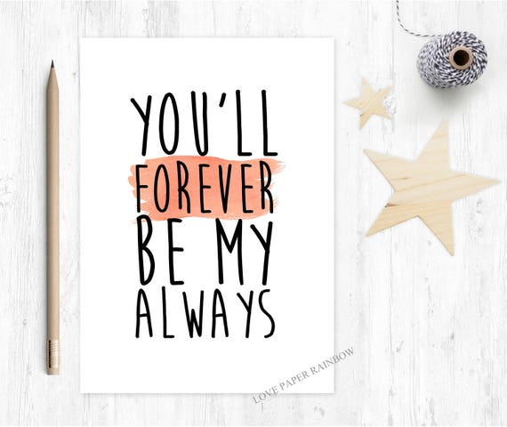 valentines card, romantic card, boyfriend card, you'll forever be my always, love quote card, fiancee card, fiance valentines card