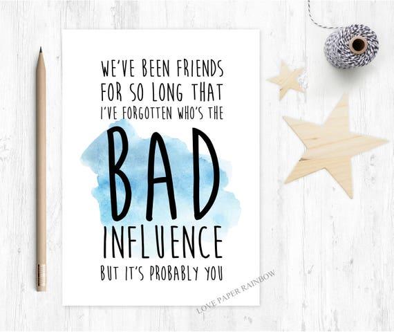 funny friend card, friendship card, bad influence, friend birthday card, best friend card, happy birthday best friend, card for best friend