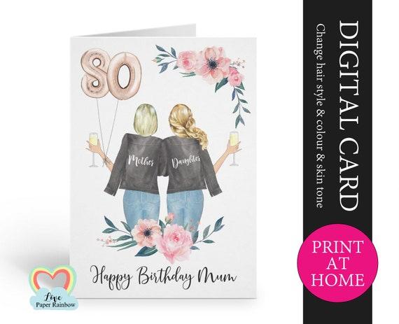 mum 80th birthday card diy mum and daughter birthday card printable mom floral birthday card digital pdf print at home birthday card