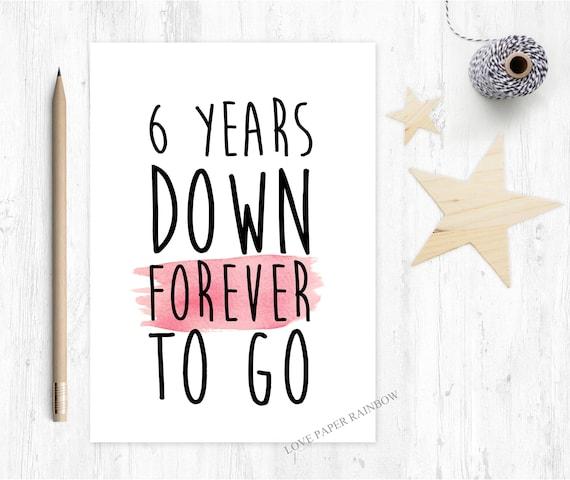 6th wedding anniversary, 6th anniversary print, 6 years together, 6th anniversary, 6 years down forever to go, 6 years, custom anniversary