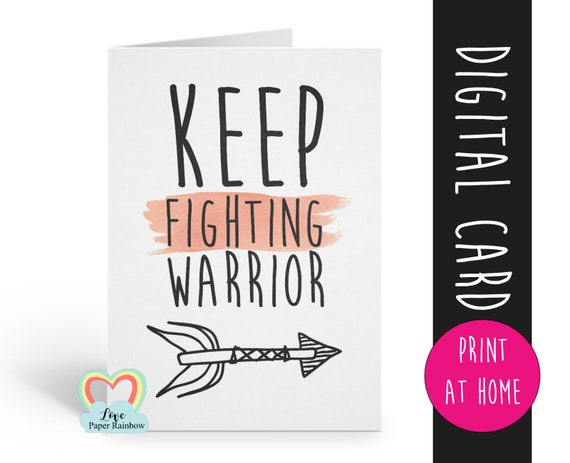chemotherapy card printable cancer card digital download keep fighting warrior get well soon card instant download motivational quote
