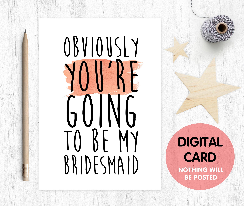 PRINTABLE bridesmaid card funny will you be my bridesmaid ...