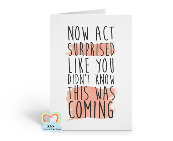 Now act surprised like you had no idea BRIDESMAID card funny bridal party card will you be my bridesmaid cards act surprised proposal card