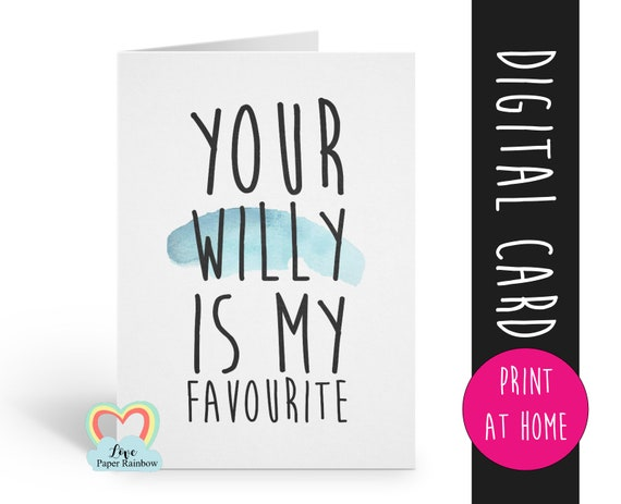 PRINTABLE valentines card, valentine card printable, funny valentines card, your willy is my favourite, anniversary card printable
