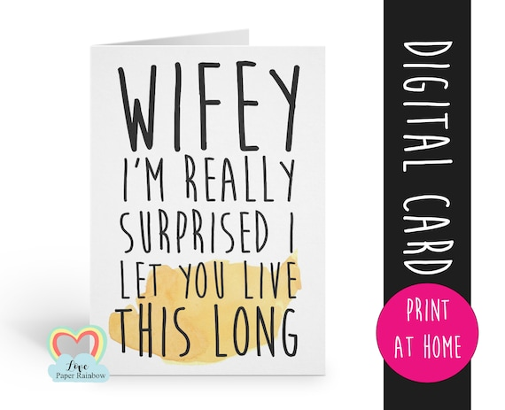 wife anniversary card printable wifey card digital download funny anniversary card for wife printable surprised I let you live this long