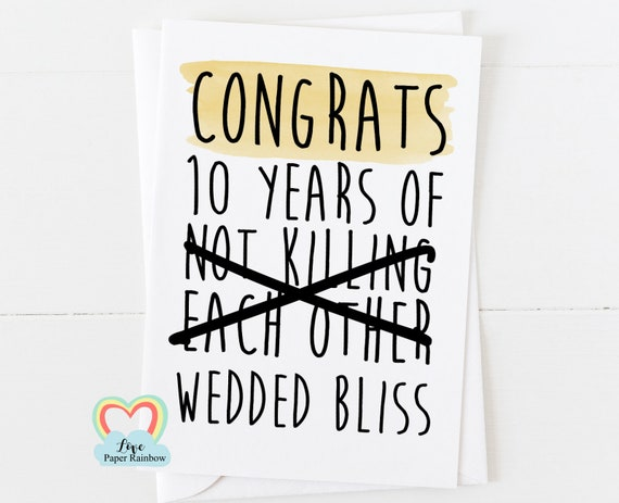 10th wedding anniversary card, 10th anniversary card, 10 years of not killing each other, wedded bliss, funny anniversary card