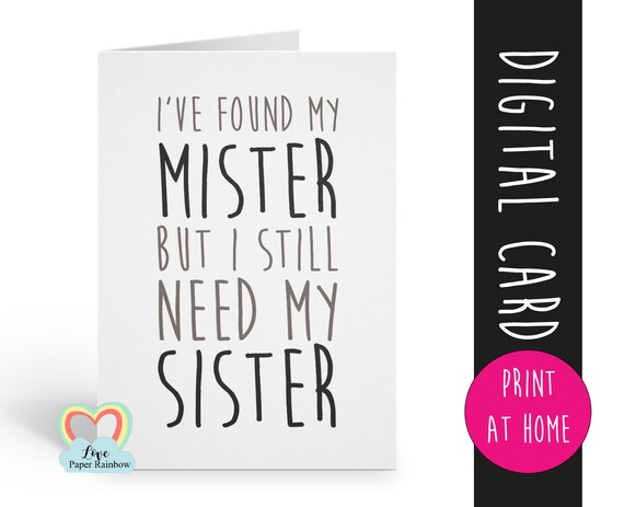 PRINTABLE bridesmaid card, will you be my bridesmaid, funny bridesmaid card, I found my mister but I still need my sister, maid of honour