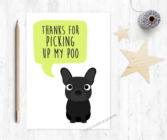 french bulldog card, funny mother's day card, dog mum card, card from the dog, frenchie card, thanks for picking up my poo, dog card