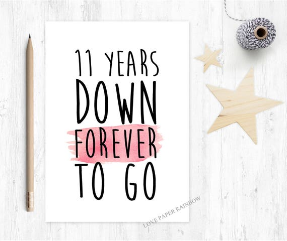11th anniversary card, 11th wedding anniversary card, 11 years down forever to go, valentines card, valentines day card, love card