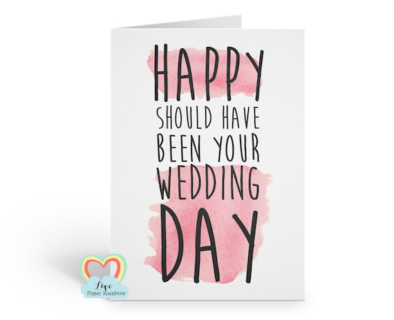 Happy should have been your wedding day card, Postponed wedding day card, should have been married