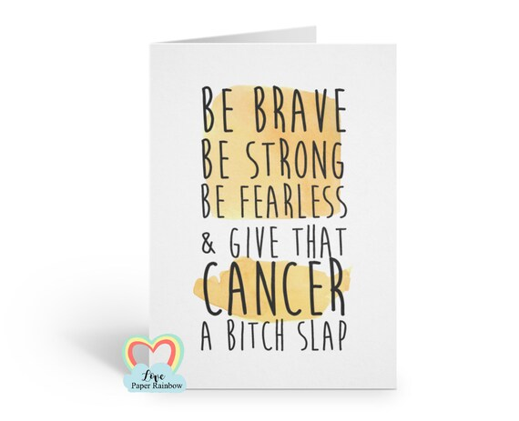 cancer card chemotherapy card funny cancer card give cancer a bitch slap be brave be strong be fearless