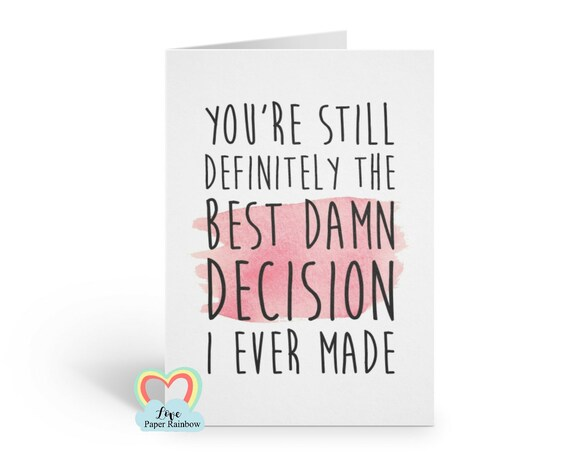 romantic card, anniversary card, boyfriend card, girlfriend card, best decision I ever made, funny anniversary card, I love you card