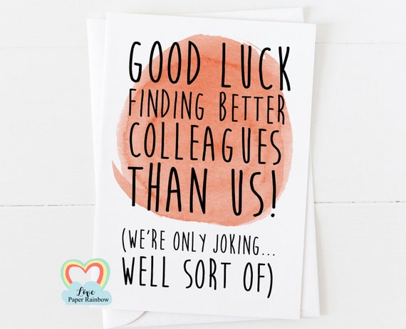 good luck finding better colleagues than us - new job card - leaving card - funny leaving card - good luck new job - colleague leaving card