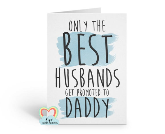 i'm pregnant, you're going to be a daddy, pregnancy reveal, only the best husbands get promoted to daddy, pregnancy card