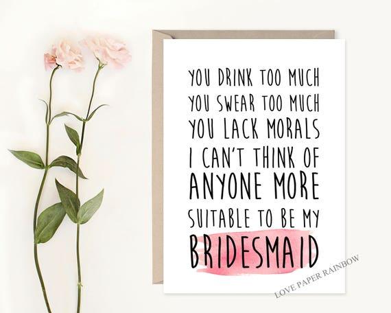 Will you Be My Bridesmaid, funny bridesmaid card, will you be my maid of honour, matron of honour card, inappropriate bridesmaid card