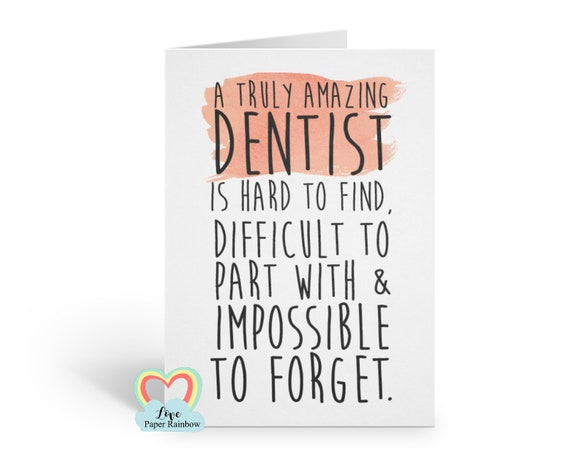 dentist retirement card, dentist leaving card, a truly amazing dentist is hard to find difficult to part with and impossible to forget