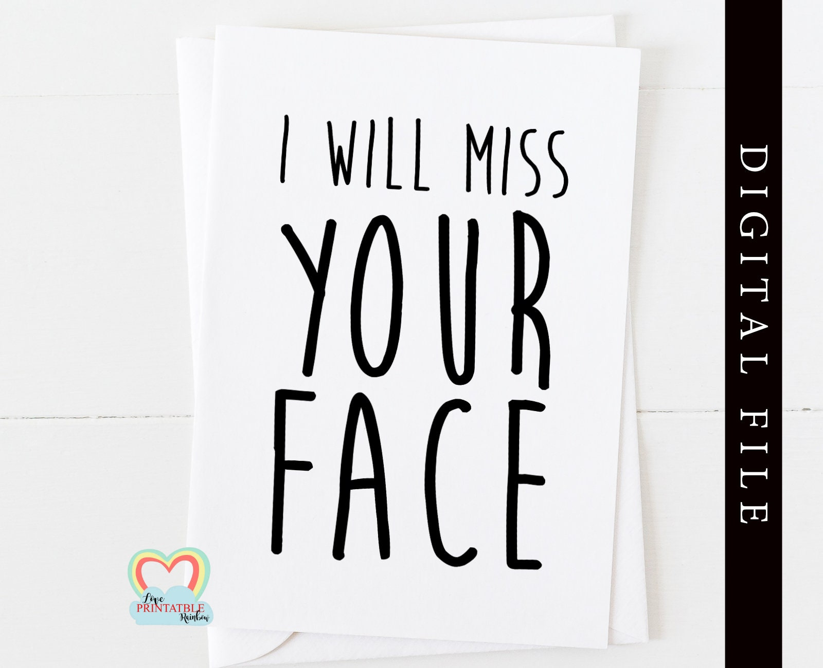 leaving card printable I will miss your face funny retirement card Inside Sorry You Re Leaving Card Template