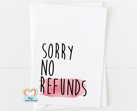 funny valentines card, funny anniversary card, funny girlfriend card, funny boyfriend card, sorry no refunds, husband anniversary card