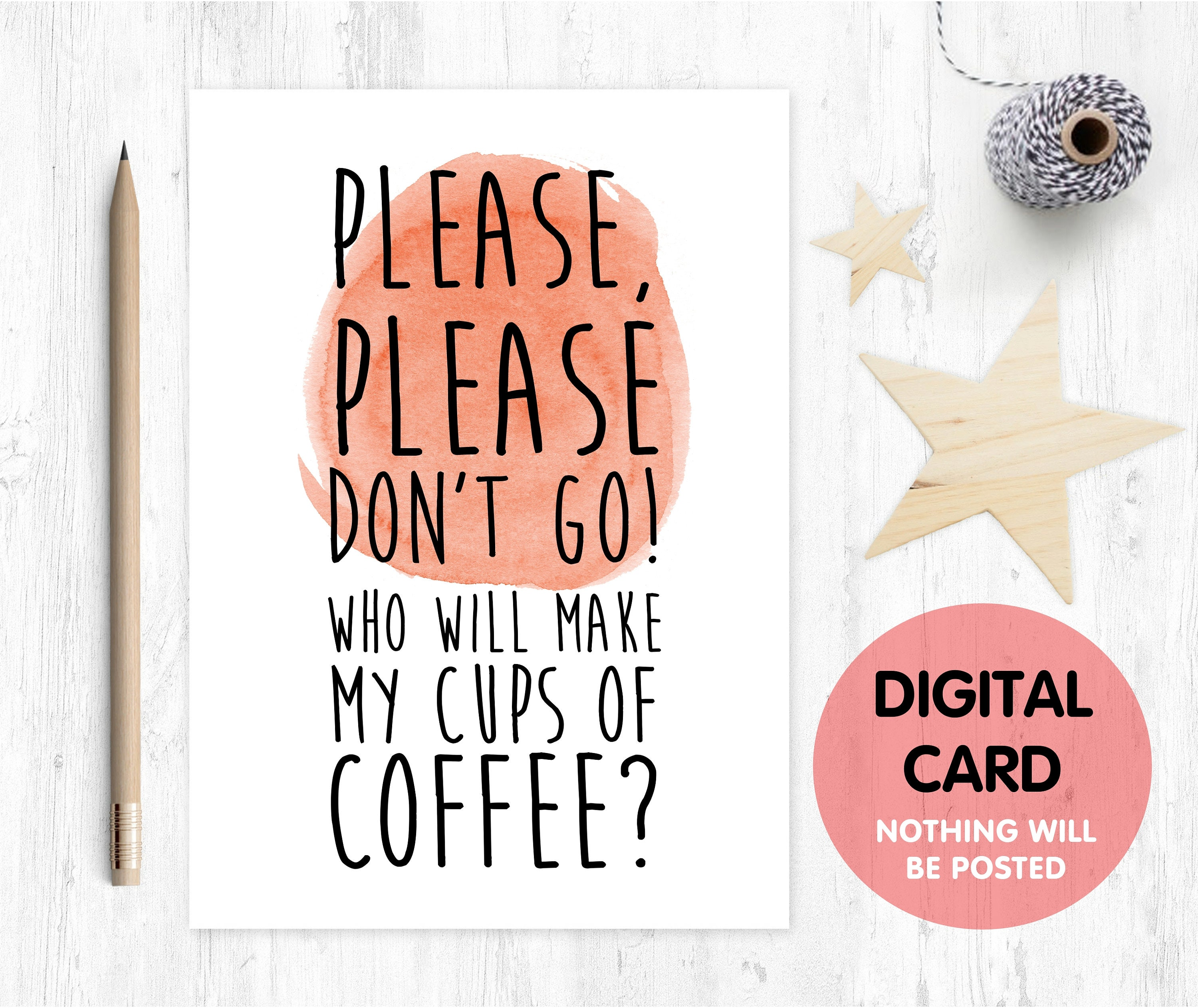 printable funny leaving card download new job card sorry youre leaving please dont go who will make my cups of coffee coworker card