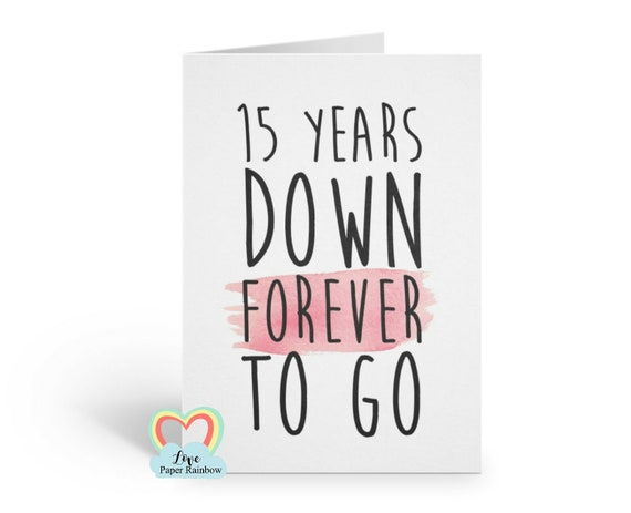 15th anniversary card, 15th wedding anniversary card, 15 years down forever to go, 15 years together