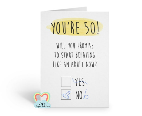 50th birthday card, funny 50th birthday card, rude 50th birthday card, adult 18th birthday card, you're 50, start acting like an adult