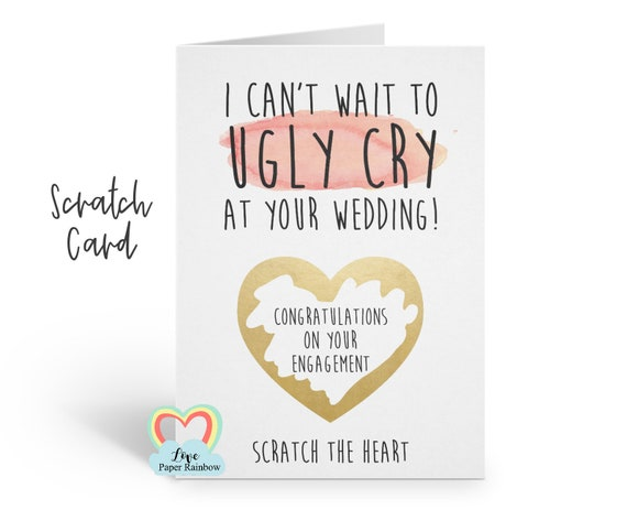 funny engagement card, engagement scratch card, I can't wait to ugly cry at your wedding, congratulations on your engagement