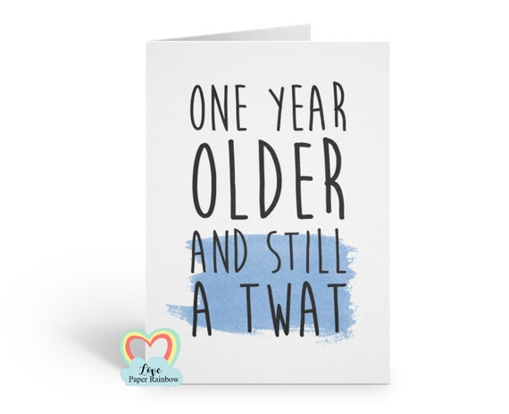 rude birthday card, insult birthday card, twat birthday card, boyfriend birthday card, banter birthday card, friend birthday card
