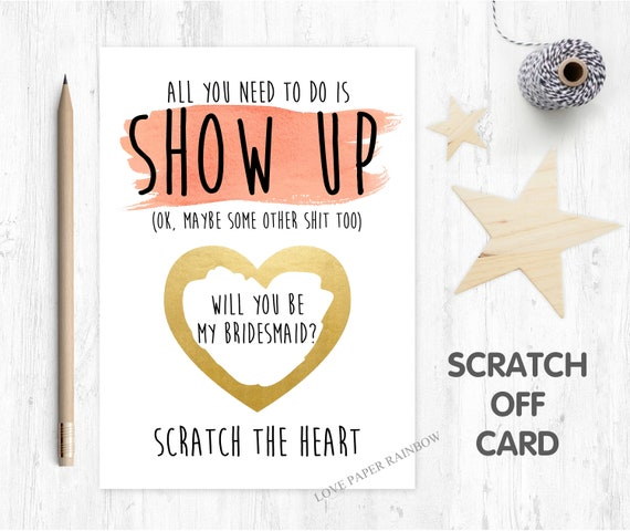 funny bridesmaid card scratch off all you need to do is show up funny bridesmaid proposal maid of honor scratch card love paper rainbow