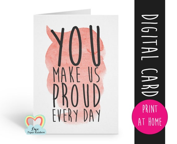 PRINTABLE encouragement card printable motivational card proud card you make us proud every day proud parents graduation card download