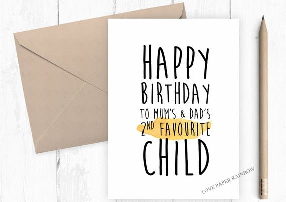 funny sister birthday card, funny brother birthday card, 2nd favourite child birthday card, happy birthday, sibling birthday card