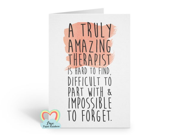 therapist thank you card, retirement card, leaving card, a therapist is hard to find difficult to part with and impossible to forget