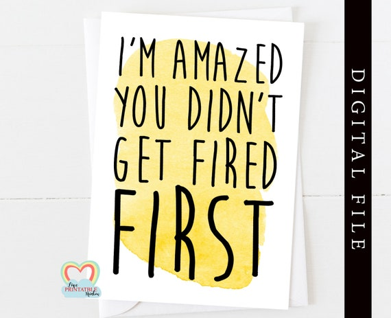 PRINTABLE leaving card printable retirement card funny new job card instant download coworker rude I'm amazed you didn't get fired first