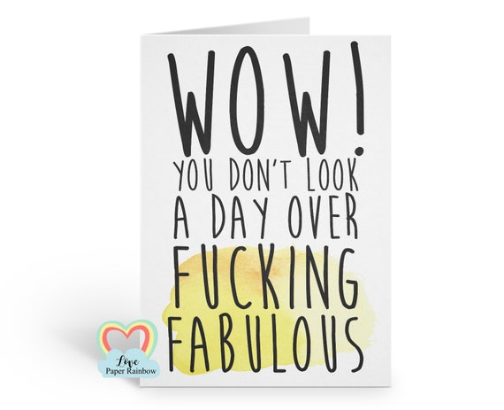 fabulous birthday card, fucking fabulous, funny birthday card for her, funny birthday card, you don't look a day older than, love paper