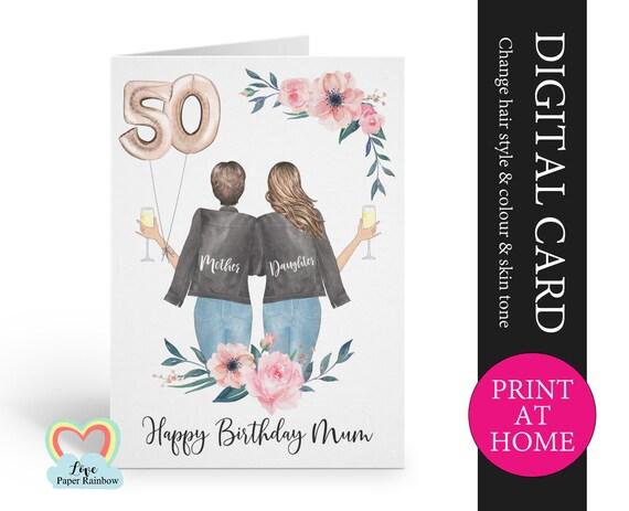 mom 50th birthday card diy mum and daughter birthday card printable mom floral birthday card digital pdf print at home birthday card