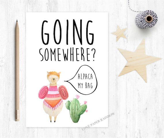 emigrating card, going on holiday card, leaving card, alpaca my bags, going away, moving away, alpaca cards, travel the world, backpacking