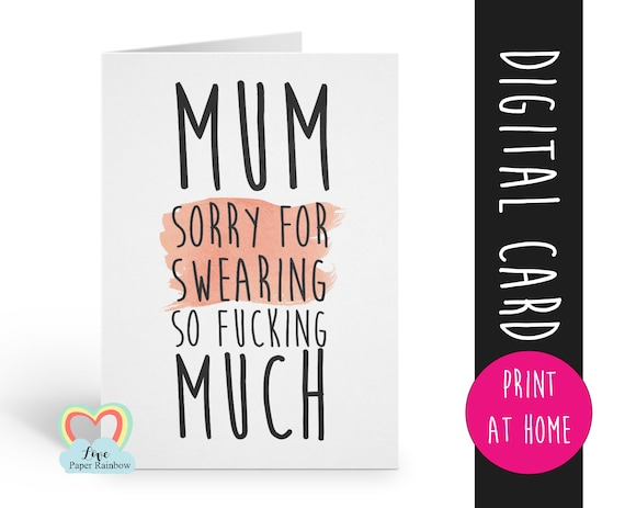 funny mother's day card printable, printable mother's day card, sorry for swearing so fucking much, inappropriate mother's day card