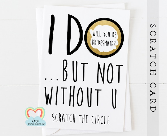 bridesmaid scratch card will you be my maid of honour I do but not without you bridesmaid quote scratch off card chief bridesmaid proposal